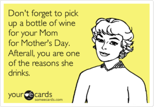 Mom drinks meme someecards