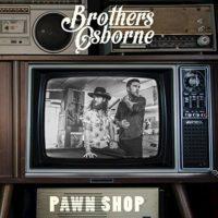 Pawn Shop_Brothers Osbourne_